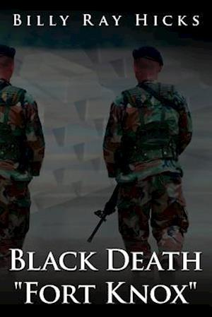 "Black Death ""Fort Knox"""