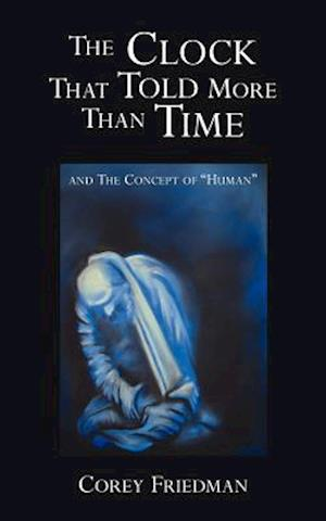 """The Clock That Told More Than Time: and The Concept of """"Human"""""""