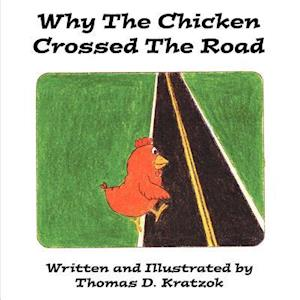 Why the Chicken Crossed the Road