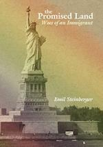 The Promised Land: Woes of an Immigrant af Emil Steinberger