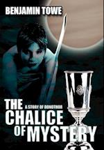 The Chalice of Mystery af Benjamin Towe