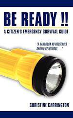 Be Ready !!: A Citizen's Emergency Survival Guide af Christine Carrington