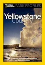 Yellowstone Country (National Geographic Park Profiles)