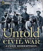 The Untold Civil War af James Robertson, Neil Kagan