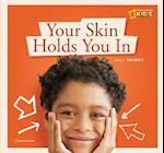 Your Skin Holds You in (Zig Zag S)