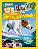 125 True Stories of Amazing Animals af National Geographic Society