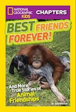 Best Friends Forever! And More True Stories of Animal Friendships (National Geographic Kids Chapters)