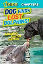 National Geographic Kids Chapters: Dog Finds Lost Dolphins (Ngk Chapters)