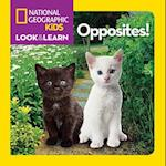 Opposites! (National Geographic Kids Look & Learn)