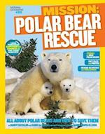Polar Bear Rescue (National Geographic Kids Mission Animal Rescue)
