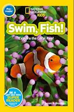 National Geographic Kids Readers: Swim, Fish! (National Geographic Kids Readers Pre reader)