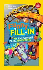 My Amusement Park Adventure (National Geographic Kids Fill In)