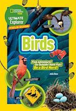 Ultimate Explorer Field Guide: Birds (Ultimate Explorer Field Guide)