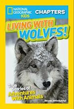 Living With Wolves! (National Geographic Kids Chapters)
