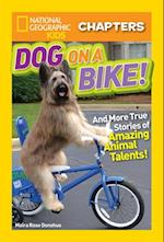 National Geographic Kids Chapters: Dog on a Bike (Ngk Chapters)