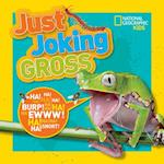 Just Joking Gross (Just Joking)