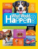 What Would Happen? (National Geographic Kids)