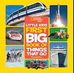 Little Kids First Big Book of Things That Go (National Geographic Little Kids First Big Books)