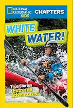 White Water! (National Geographic Kids Chapters)