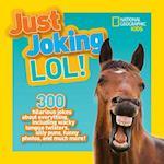 Just Joking LOL! (Just Joking)