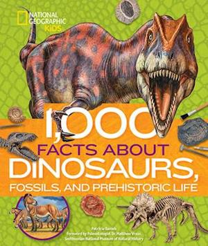 1,000 Facts about Dinosaurs, Fossils, and Prehistoric Life