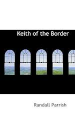 Keith of the Border af Randall Parrish