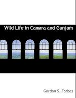 Wild Life in Canara and Ganjam af Gordon S. Forbes