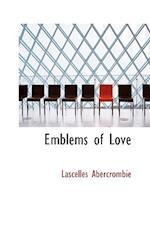 Emblems of Love af Lascelles Abercrombie
