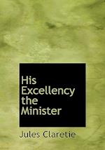 His Excellency the Minister