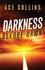 Darkness Before Dawn af Ace Collins