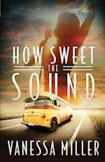 How Sweet the Sound: Book 1 af Vanessa Miller