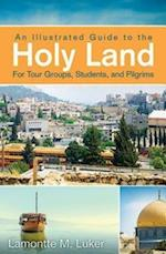 An Illustrated Guide to the Holy Land
