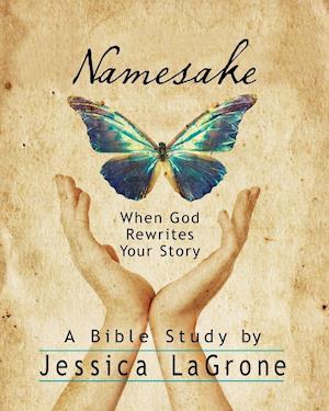 Namesake: Women's Bible Study Participant Book