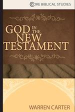God in the New Testament (Core Biblical Studies)
