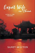 Expat Wife in China: Living in the Unknown