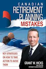 Canadian Retirement Planning Mistakes: 49 Key Strategies on How to Take Action to Avoid Them