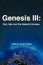 Genesis III: God, Man and the Material Universe