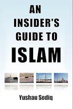 An Insider's Guide to Islam af Yushau Sodiq