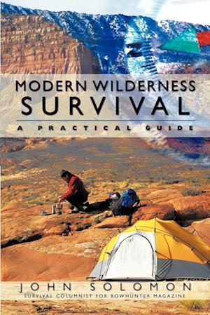 Modern Wilderness Survival: A Practical Guide