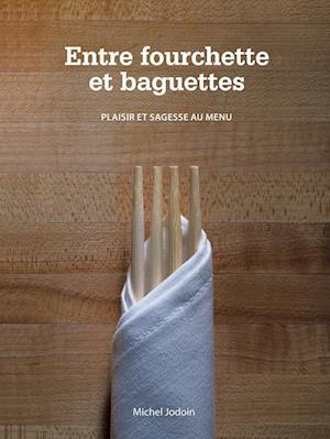 Bog, paperback Entre Fourchette Et Baguettes af Michel Jodoin