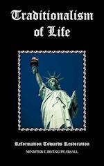 Traditionalism of Life: Reformation Towards Restoration