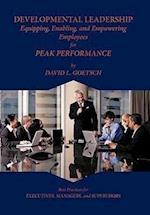 Developmental Leadership: Equipping, Enabling, and Empowering Employees for Peak Performance af David L. Goetsch