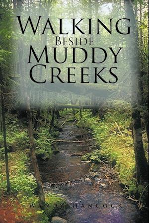 Walking Beside Muddy Creeks