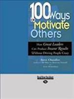 100 Ways to Motivate Others af Steve Chandler