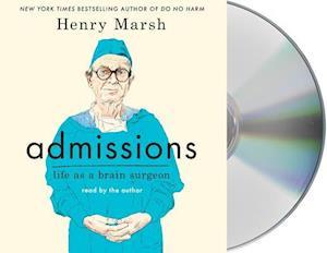Lydbog CD Admissions af Henry Marsh