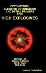 Detonators, Electric Detonators & Initial Primers for High Explosives af Guy B. Taylor, Spencer P. Howell, Clarence Hall