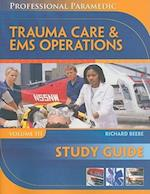 Study Guide for Beebe/Myers' Professional Paramedic, Volume III: Trauma Care & EMS Operations (Professional Paramedic)