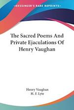 The Sacred Poems And Private Ejaculations Of Henry Vaughan