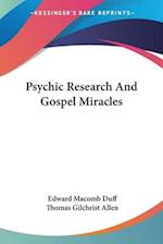 Psychic Research and Gospel Miracles af Edward Macomb Duff, Thomas Gilchrist Allen