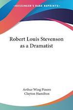 Robert Louis Stevenson as a Dramatist af Clayton Hamilton, Arthur Wing Pinero